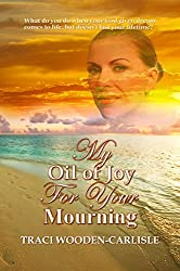 My Oil Of Joy For Your Mourning (Promises To Zion Book 2)