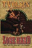Lone Hand, T. V. Olsen, 1477841776