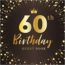 60th Birthday Guest Book Party Anniversary Happy Celebrating 60 Years Celebration