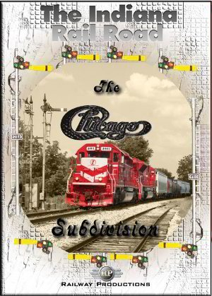 The Indiana Rail Road Chicago Subdivision Train DVD
