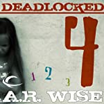 Deadlocked 4 | A. R. Wise