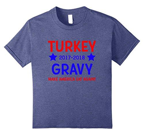 America Gravy (Kids Make America Eat Again Turkey Gravy Thanksgiving Dinner Shir 8 Heather Blue)
