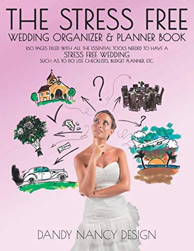 The Stress Free Wedding Organizer & Planner Book: