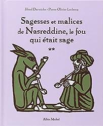 Sagesses et malices de Nasreddine, le fou qui était sage : Tome 2