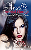 Arielle Immortal Struggle (The Immortal Rapture Series Book 7)