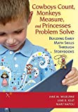img - for Cowboys Count, Monkeys Measure, and Princesses Problem Solve: Building Early Math Skills Through Storybooks by Jane Wilburne Ed.D. (2011-03-30) book / textbook / text book