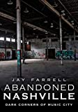 img - for Abandoned Nashville: Dark Corners of Music City book / textbook / text book