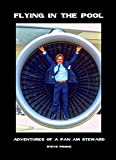 download ebook flying in the pool - adventures of a pan am steward pdf epub