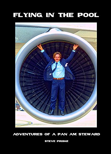 Flying In The Pool - Adventures of a Pan Am Steward ()