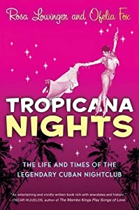Tropicana Nights: The Life and Times of the Legendary Cuban Nightclub [Bargain Price] (Paperback)