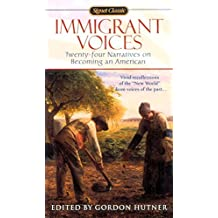 Immigrant Voices: Twenty-Four Voices on Becoming an American