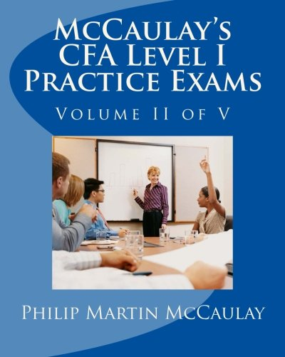 McCaulay's CFA Level I Practice Exams Volume II of V