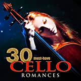 30 Must-Have Cello Romances Album Cover