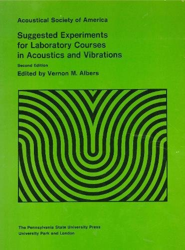 Acoustical Society of America: Suggested Experiements for Laboratory Courses in Acoustics and Vibrations