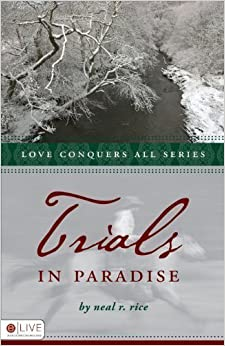 Book Trials in Paradise (Love Conquers All) by Neal R. Rice (2009)