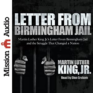 "letter from birmingham with work cited Martin luther king's ""letter from birmingham jail martin luther king's ""letter from birmingham jail on good friday in 1963, 53 black, directed by martin luther monarch, jr, marched into downtown birmingham to protest against the segregation laws of life."