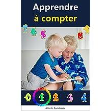 Apprendre à compter: Apprendre les chiffres (Livres d'éveil et d'apprentissage t. 1) (French Edition)