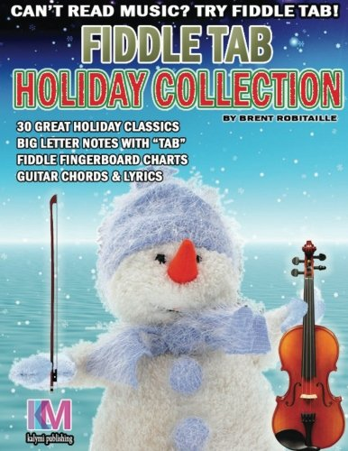 Fiddle Tab - Holiday Collection: 30 Holiday Classics for Easy Violin (Music Christmas Tablature)
