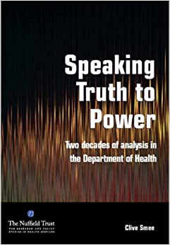 Book Speaking Truth to Power: Two Decades of Analysis in the Department of Health by Clive Smee (2005-09-01)