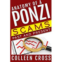 Anatomy of a Ponzi: Scams Past and Present