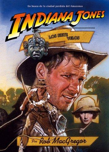 Descargar Libro Indiana Jones Y Los Siete Velos Rob Mcgregor
