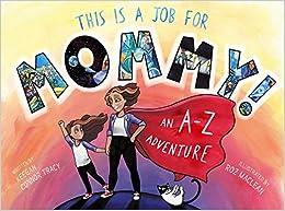 Bitorrent Descargar This Is A Job For Mommy!: An A-z Adventure PDF Gratis Descarga