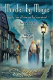 img - for Murder by Magic: Twenty Tales of Crime and the Supernatural book / textbook / text book