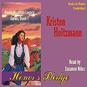 Honor's Pledge: Rocky Mountain Legacy #1 | Kristen Heitzmann