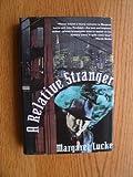 A Relative Stranger, Margaret Lucke, 0312063075