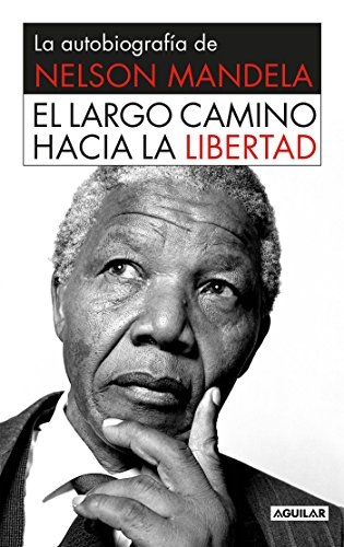 El Largo Camino Hacia la Libertad: La Autobiografia de Nelson Mandela (Spanish Edition)
