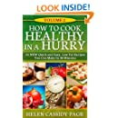 How To Cook Healthy in a Hurry: Volume 2, 35 New, Quick And Easy Low Fat  Recipes You Can Prepare In 30 Minutes
