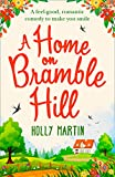 """A Home On Bramble Hill - A feel-good, romantic comedy to make you smile"" av Holly Martin"
