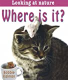 Where Is It?, Bobbie Kalman, 0778733416