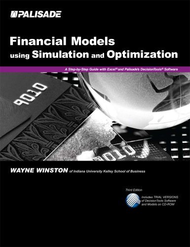 Financial Models Using Simulation and Optimization: A Step-By-Step Guide with Excel and Palisade's DecisionTools Software by Wayne L. Winston - Mall Palisades