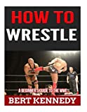How To Wrestle: A Beginners Guide To The WWE