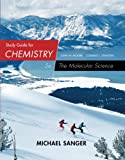 Study Guide for Moore/Stanitski's Chemistry: The Molecular Science, 5th