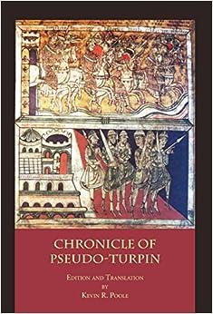 The Chronicle of Pseudo-Turpin: Book IV of the Liber Sancti Jacobi Codex Calixtinus