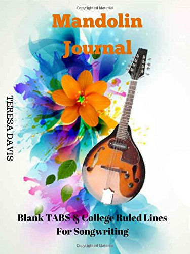 """Mandolin Journal:Blank TABS & College Ruled Lines For Songwriting: 5 Mandolin Tabs Per Page, College Ruled Lined, Music Teachers, Music Students, ... Guitarist, 7.44""""x9.69 100 pages (50 sheets) PDF Text fb2 ebook"""