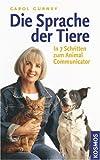 Die Sprache der Tiere: In 7 Schritten zum Animal Communicator