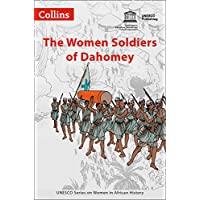 Women in African History - The Women Soldiers of Dahomey