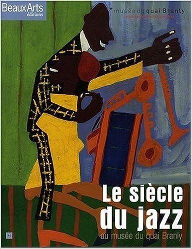 En ligne téléchargement Beaux Arts Magazine, Hors-série : Le siècle du jazz : Au musée du quai Branly pdf epub