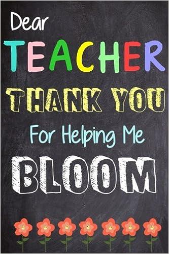 Dear Teacher Thank You Teacher For Helping Me Bloom Teacher New Thank You Teacher Quotes