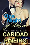One Night of Pleasure (Take a Chance Military Romance Series) (Volume 4) by  Caridad Pineiro in stock, buy online here