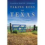 Taking Ross to Texas: A Mother's Journey with Her Teenage Son