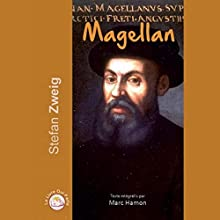 Magellan   Livre audio Auteur(s) : Stefan Zweig Narrateur(s) : Marc Hamon