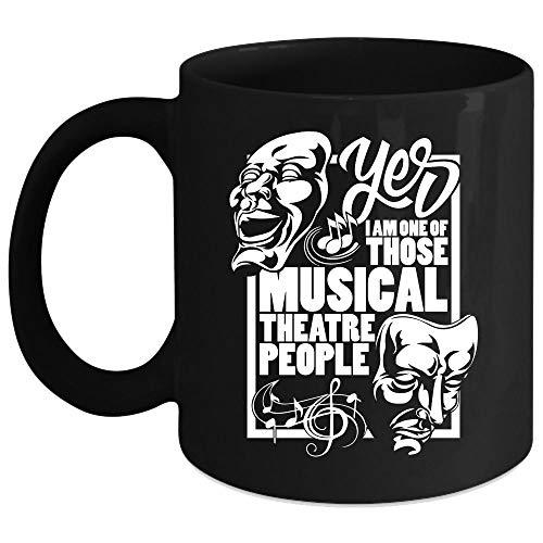I Am One Of Those Musical Theatre People Coffee Mug, Funny Musical Theartre Coffee Cup, Perfect for Wine, Coffee, Tea (Coffee Mug 15 Oz - -