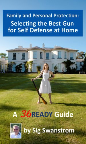 Personal Sig - Family and Personal Protection: Selecting the Best Gun for Self-Defense at Home (36READY Preparedness Guides)