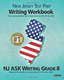 NEW JERSEY TEST PREP Writing Workbook NJ ASK Writing Grade 8, Test Master Press New Jersey, 1478143169