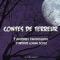 Contes de terreur: 7 histoires fantastiques | Livre audio Auteur(s) : Arthur Conan Doyle Narrateur(s) : Cyril Deguilen
