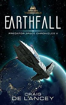 Earthfall: Predator Space Chronicles V by [DeLancey, Craig]